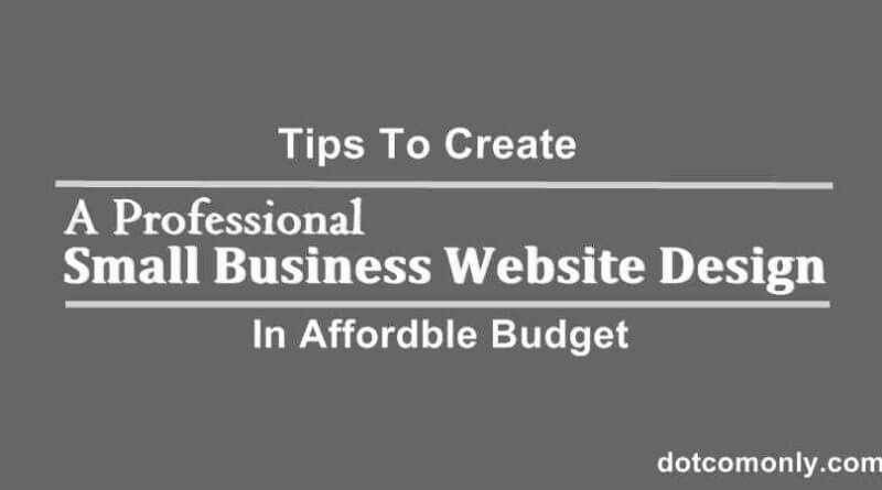 11 Tips to Create affordable Small Business Website Design
